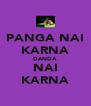 PANGA NAI KARNA DANDA NAI KARNA - Personalised Poster A4 size