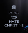 pangit ang AND HATE CHRISTINE - Personalised Poster A4 size