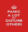 PANIC A LOT AND DISTURB OTHERS - Personalised Poster A4 size