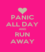 PANIC ALL DAY AND RUN AWAY - Personalised Poster A4 size