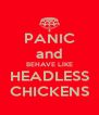 PANIC and BEHAVE LIKE HEADLESS CHICKENS - Personalised Poster A4 size