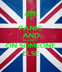 PANIC AND BLAME IT ON SOMEONE ELSE - Personalised Poster A4 size