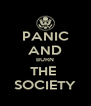 PANIC AND BURN THE  SOCIETY - Personalised Poster A4 size
