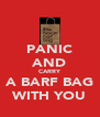 PANIC AND CARRY A BARF BAG WITH YOU - Personalised Poster A4 size