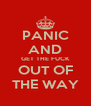 PANIC AND GET THE FUCK OUT OF THE WAY - Personalised Poster A4 size