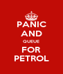 PANIC AND QUEUE FOR PETROL - Personalised Poster A4 size