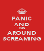 PANIC AND RUN AROUND SCREAMING - Personalised Poster A4 size
