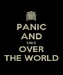 PANIC AND TAKE OVER THE WORLD - Personalised Poster A4 size