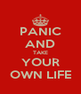 PANIC AND TAKE YOUR OWN LIFE - Personalised Poster A4 size