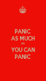 PANIC AS MUCH AS YOU CAN PANIC - Personalised Poster A4 size