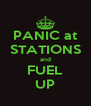 PANIC at STATIONS and FUEL UP - Personalised Poster A4 size