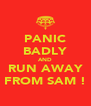 PANIC BADLY AND RUN AWAY FROM SAM ! - Personalised Poster A4 size