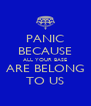 PANIC BECAUSE ALL YOUR BASE ARE BELONG TO US - Personalised Poster A4 size