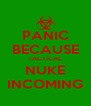 PANIC BECAUSE TACTICAL NUKE INCOMING - Personalised Poster A4 size