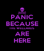 PANIC BECAUSE THE WELLARDS ARE HERE - Personalised Poster A4 size