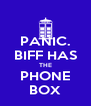PANIC. BIFF HAS THE PHONE BOX - Personalised Poster A4 size