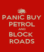 PANIC BUY PETROL AND BLOCK  ROADS - Personalised Poster A4 size
