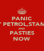 PANIC BUY PETROL,STAMPS  AND PASTIES NOW - Personalised Poster A4 size