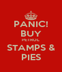PANIC! BUY PETROL STAMPS & PIES - Personalised Poster A4 size
