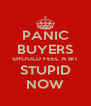PANIC BUYERS SHOULD FEEL A BIT STUPID NOW - Personalised Poster A4 size
