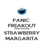 PANIC  FREAKOUT AND FROZEN STRAWBERRY MARGARITA - Personalised Poster A4 size