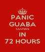 PANIC GUABA CLOSES IN 72 HOURS - Personalised Poster A4 size
