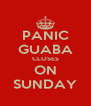 PANIC GUABA CLOSES ON SUNDAY - Personalised Poster A4 size