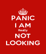 PANIC I AM Really NOT LOOKING - Personalised Poster A4 size