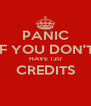 PANIC IF YOU DON'T HAVE 120 CREDITS  - Personalised Poster A4 size