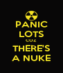 PANIC LOTS COZ THERE'S A NUKE - Personalised Poster A4 size