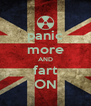 panic more AND fart ON - Personalised Poster A4 size
