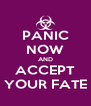PANIC NOW AND ACCEPT YOUR FATE - Personalised Poster A4 size