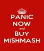 PANIC NOW and BUY MISHMASH - Personalised Poster A4 size