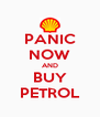 PANIC NOW AND BUY PETROL - Personalised Poster A4 size