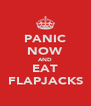 PANIC NOW AND EAT FLAPJACKS - Personalised Poster A4 size