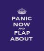 PANIC NOW AND FLAP ABOUT - Personalised Poster A4 size