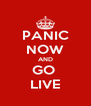 PANIC NOW AND GO  LIVE - Personalised Poster A4 size