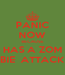 PANIC NOW BECAUSE HAS A ZOM BIE  ATTACK - Personalised Poster A4 size