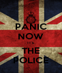 PANIC NOW ITS THE POLICE - Personalised Poster A4 size