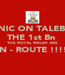 PANIC ON TALEBAN THE 1st Bn  THE ROYAL WELSH ARE EN - ROUTE !!!!!  - Personalised Poster A4 size