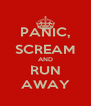 PANIC, SCREAM AND RUN AWAY - Personalised Poster A4 size