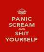 PANIC SCREAM AND SHIT YOURSELF - Personalised Poster A4 size