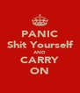 PANIC Shit Yourself AND CARRY ON - Personalised Poster A4 size