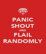 PANIC SHOUT AND FLAIL RANDOMLY - Personalised Poster A4 size