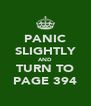 PANIC SLIGHTLY AND TURN TO PAGE 394 - Personalised Poster A4 size