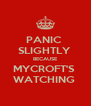 PANIC  SLIGHTLY  BECAUSE MYCROFT'S  WATCHING  - Personalised Poster A4 size