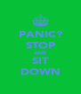 PANIC? STOP AND SIT DOWN - Personalised Poster A4 size