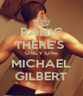 PANIC THERE'S  ONLY ONE MICHAEL GILBERT - Personalised Poster A4 size
