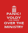 PANIC! VOLDY HAS TAKEN OVER THE MINISTRY - Personalised Poster A4 size