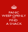 PANIC WEEP OPENLY AND FIND  A SNACK - Personalised Poster A4 size